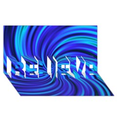 Happy, Blue Believe 3d Greeting Card (8x4)  by MoreColorsinLife