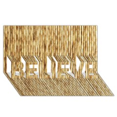Light Beige Bamboo Believe 3d Greeting Card (8x4)  by trendistuff