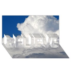 Big Fluffy Cloud Believe 3d Greeting Card (8x4)