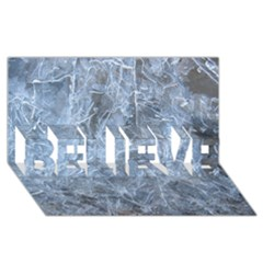 Watery Ice Sheets Believe 3d Greeting Card (8x4)