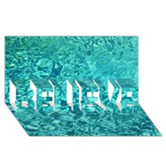 Turquoise Water Believe 3d Greeting Card (8x4)  by trendistuff