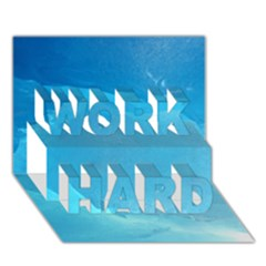 Light Turquoise Ice Work Hard 3d Greeting Card (7x5)  by trendistuff