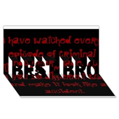 I ve Watched Enough Criminal Minds Best Bro 3d Greeting Card (8x4)