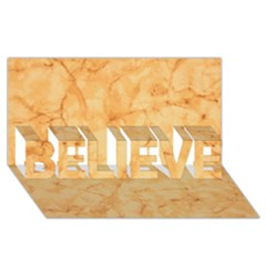 Marble Light Tan Believe 3d Greeting Card (8x4)  by trendistuff