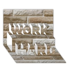 Light Brick Wall Work Hard 3d Greeting Card (7x5)  by trendistuff