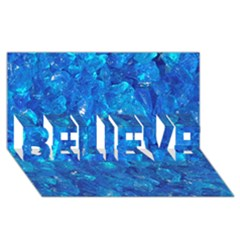 Turquoise Glass Believe 3d Greeting Card (8x4)  by trendistuff
