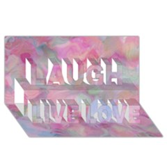 Soft Floral Pink Laugh Live Love 3d Greeting Card (8x4)  by MoreColorsinLife
