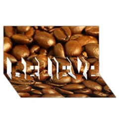 Chocolate Coffee Beans Believe 3d Greeting Card (8x4)  by trendistuff