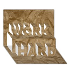 Brown Paper Work Hard 3d Greeting Card (7x5)