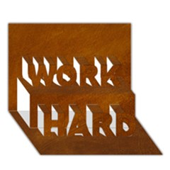Brushed Suede Texture Work Hard 3d Greeting Card (7x5)