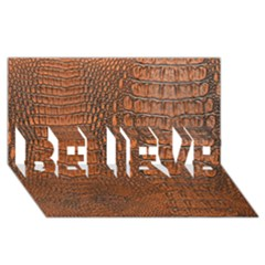 Alligator Skin Believe 3d Greeting Card (8x4)