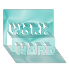 Colors In Motion,teal Work Hard 3d Greeting Card (7x5)