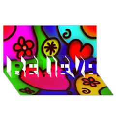 Colorful Modern Love 2 Believe 3d Greeting Card (8x4)  by MoreColorsinLife