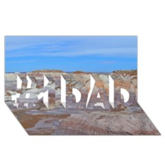 Painted Desert #1 Dad 3d Greeting Card (8x4)  by trendistuff