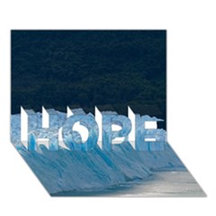 Perito Moreno Glacier Hope 3d Greeting Card (7x5)  by trendistuff