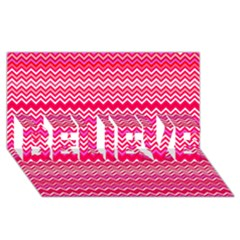 Valentine Pink And Red Wavy Chevron Zigzag Pattern Believe 3d Greeting Card (8x4)  by PaperandFrill