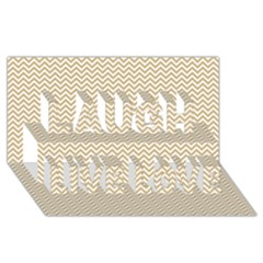 Gold And White Chevron Wavy Zigzag Stripes Laugh Live Love 3d Greeting Card (8x4)  by PaperandFrill