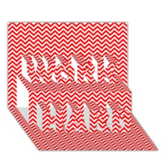 Red And White Chevron Wavy Zigzag Stripes Work Hard 3d Greeting Card (7x5)  by PaperandFrill