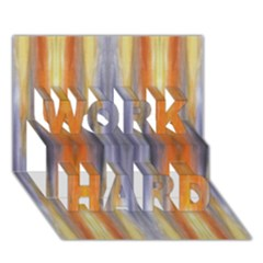 Gray Orange Stripes Painting Work Hard 3d Greeting Card (7x5)  by Costasonlineshop