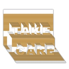 Beige/ Brown And White Stripes Design Take Care 3d Greeting Card (7x5)  by timelessartoncanvas