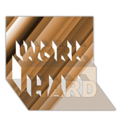 Metallic Brown/neige Stripes Work Hard 3d Greeting Card (7x5)  by timelessartoncanvas