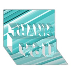 Teal And White Fun Thank You 3d Greeting Card (7x5)  by timelessartoncanvas