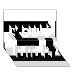 Black And White You Did It 3d Greeting Card (7x5)