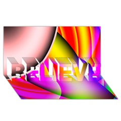 Colorful 1 Believe 3d Greeting Card (8x4)  by timelessartoncanvas