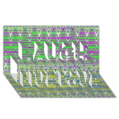 Colorful Zigzag Pattern Laugh Live Love 3d Greeting Card (8x4)  by BrightVibesDesign