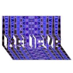 Blue Black Geometric Pattern BELIEVE 3D Greeting Card (8x4)