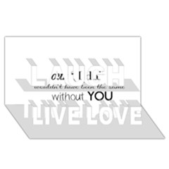 Wedding Favor/thank You Laugh Live Love 3d Greeting Card (8x4)  by LittileThingsInLife
