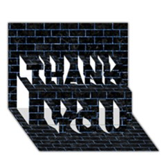 Brick1 Black Marble & Blue Marble Thank You 3d Greeting Card (7x5) by trendistuff