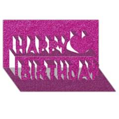 Metallic Pink Glitter Texture Happy Birthday 3d Greeting Card (8x4)