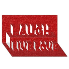 Festive Red Glitter Texture Laugh Live Love 3d Greeting Card (8x4)  by yoursparklingshop