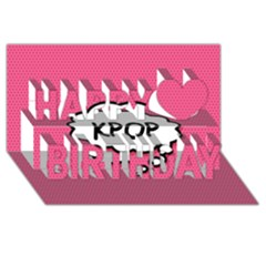 Comic Book Think Kpop Pink Happy Birthday 3d Greeting Card (8x4)  by ComicBookPOP
