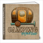 Camping Memories 2006-2012, Book 1 - 8x8 Photo Book (20 pages)
