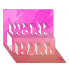 Ombre Pink Orange Work Hard 3d Greeting Card (7x5)  by BrightVibesDesign