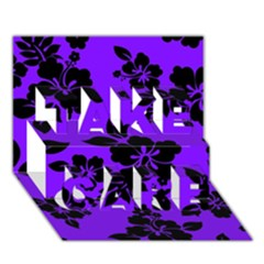 Violet Dark Hawaiian Take Care 3d Greeting Card (7x5)  by AlohaStore