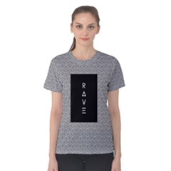 Rave Women s Cotton Tee by Contest2492990