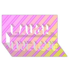 Pink And Yellow Elegant Design Laugh Live Love 3d Greeting Card (8x4)  by Valentinaart