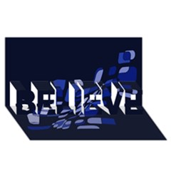 Blue Abstraction Believe 3d Greeting Card (8x4)  by Valentinaart