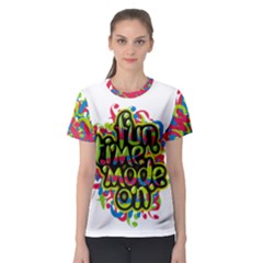 Fun Time Women s Sport Mesh Tee by Contest2493553