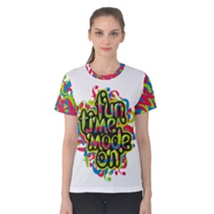 Fun Time Women s Cotton Tee by Contest2493553