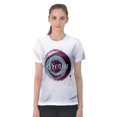Dream Women s Sport Mesh Tee by Contest2494934