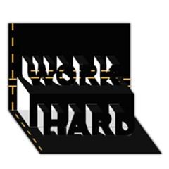 Elegant Design Work Hard 3d Greeting Card (7x5)  by Valentinaart