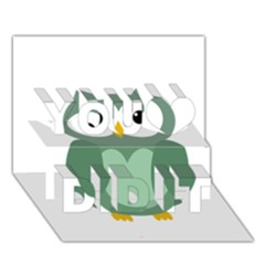 Green Cute Transparent Owl You Did It 3d Greeting Card (7x5) by Valentinaart