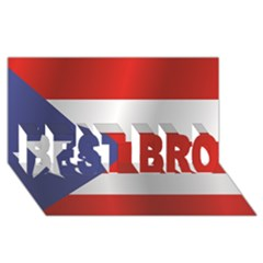 Flag Of Puerto Rico BEST BRO 3D Greeting Card (8x4) by artpics