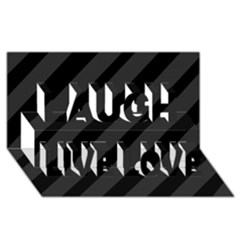 Gray And Black Lines Laugh Live Love 3d Greeting Card (8x4) by Valentinaart