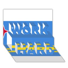 Flag Of Aruba Work Hard 3d Greeting Card (7x5)