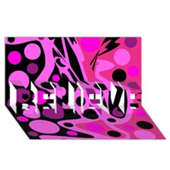 Pink abstract decor BELIEVE 3D Greeting Card (8x4) by Valentinaart